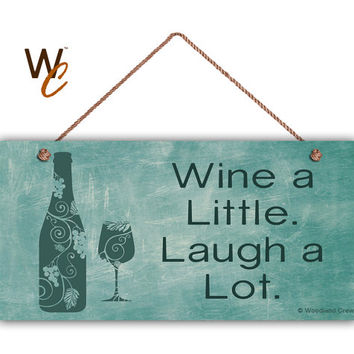 "Wine A Little Laugh A Lot, Weatherproof, TEAL Chalkboard Style,  5"" x 10"" Sign, Wine Bottle and Glass Plaque, Funny Sign, Made To Order"