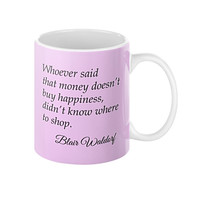 Coffee Mug with Quote, Blair Waldorf quotes, Gossip girl quotes, Tv series quotes, Fashion style