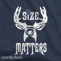 Size Matters Hunting T-Shirt - TShirts For Hunters Deer Buck Men's Hunt Tees Women's Unisex