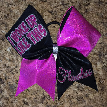 I Woke Up Like This, Flawless Cheer Bow (any colors) *This item is no longer available for Christmas delivery*