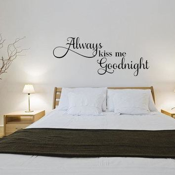 Always Kiss Me Goodnight Bedroom Wall Quote
