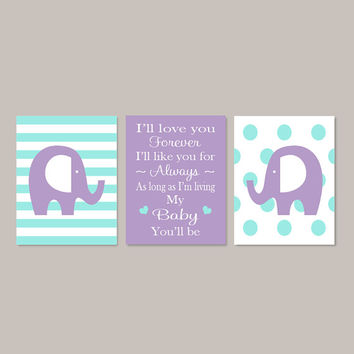 Lavender Aqua ELEPHANT Nursery WALL ART I'll Love You Forever I'll Like You For Always Baby Girl Decor Playroom Set of 3 Prints Or Canvas