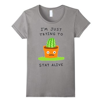 I'M JUST TRYING TO STAY ALIVE BASEBALL SHIRT