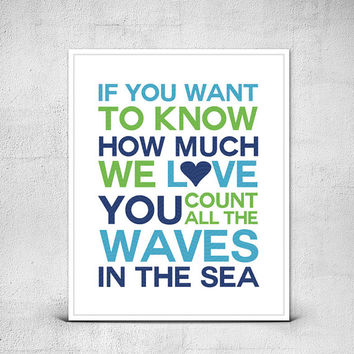 If You Want to Know How Much We Love You Count All the Waves in the Sea Print for Baby Boy - Nautical Nursery Wall Art in Blues and Greens