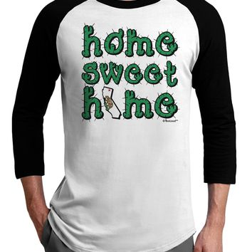 Home Sweet Home - California - Cactus and State Flag Adult Raglan Shirt by TooLoud