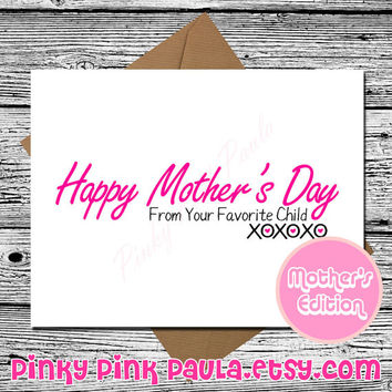 Mothers Day Card  (Your Favorite Child. Funny Birthday Card. Card For Mothers Day. Cute Mothers Day. Funny Card For Mom. Funny Mothers Card)