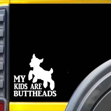 My Kids are Buttheads Sticker