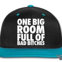 One Big Room Full of Bad Bitches Snapback
