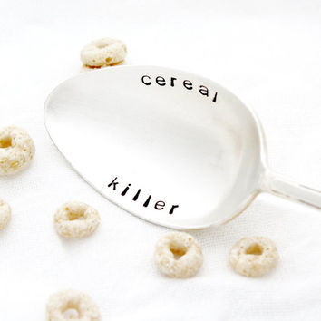 Cereal Killer spoon. Hand stamped table spoon by Milk & Honey. Engraved silverware