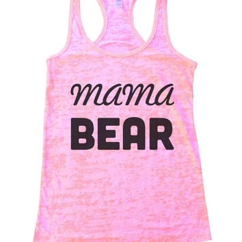 Mama Bear Burnout Tank Top By BurnoutTankTops.com - 876
