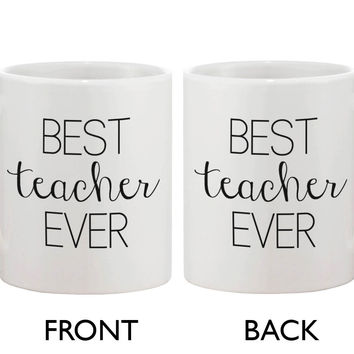 Funny Ceramic Coffee Mug With Bold Statement – Best Teacher Ever