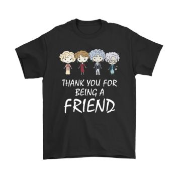 DCKG6Q Thank You For Being A Friend Golden Girls Shirts