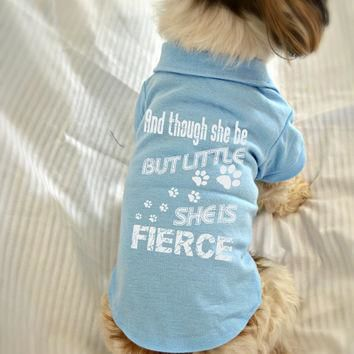 Custom Dog Polo T-Shirt. And Though She Be But Little She is Fierce Dog Shirt. Small P