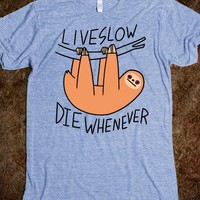 Live Slow Die Whenever (Sloth)