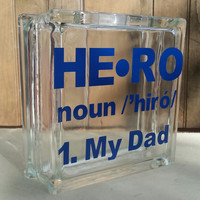 My Dad is my hero glass block money bank! Father's Day present,  decoration for dad