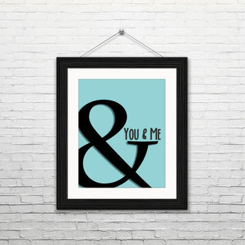 You and me, 8x10 instant download, digital print, art print, typography, home decor, wall art, ampersand, black and blue, housewarming gift