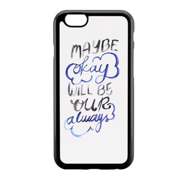 TFIOS Maybe Okay iPhone 6 Case