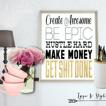 Get Shit Done Digital Download - Art - Canvas - Poster - Print - Hustle Hard - Typography - wall art home decor - framed art -create awesome