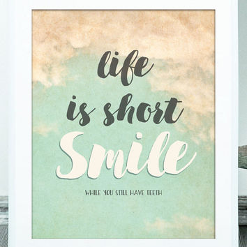 Life is Short. Smile while you still have teeth. Digital art print. Great funny gift for the bohemian. Instant Download. #sassysayings