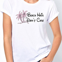 """Ladies Beach Shirt with Pink Palm Trees and says """"Beach Hair Don't Care"""". Ladies Missy Fit Summer T-Shirt, Beach Lovers."""