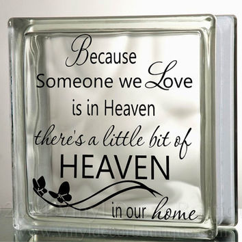 Because Someone We Love Heaven Glass Block Decal Tile Mirrors DIY Decal for Glass Blocks Because Someone We Love Heaven
