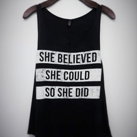 """""""She Believed She Could.."""" Graphic Tank"""