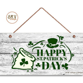 "Happy St. Patrick's Sign, Bag of Gold on Shabby Wood Background, Weatherproof,5"" x 10"" Sign, Irish Wall Plaque, Shamrocks, Irish Design"