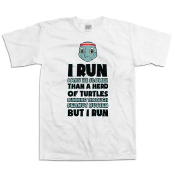 Funny Running Shirt I Run I May Be Slower Than A Heard Of Turtles Running Tops Marathon T Shirt Running Gifts Exercise Gifts Mens Tee WT-22