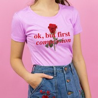 Ok, But First Compassion Womens Shirt
