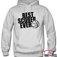 BEST BASKETBALL SCORER EVER hoodie