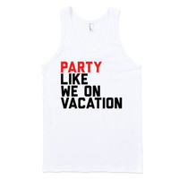 Party Like We On Vacation (Tank)