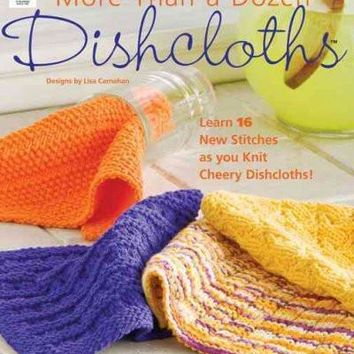 More Than a Dozen Dishcloths: Knitting