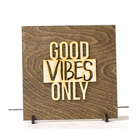 Good Vibes Only, Wood Sign, Desk Decor, Handmade,
