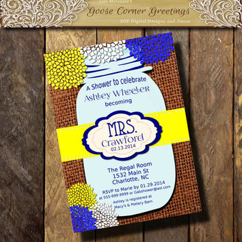 Mrs. MASON JAR Bridal Shower Invitation Burlap Lace Rustic Rehearsal Dinner Wedding invitations any color navy Yellow Baby Sprinkle