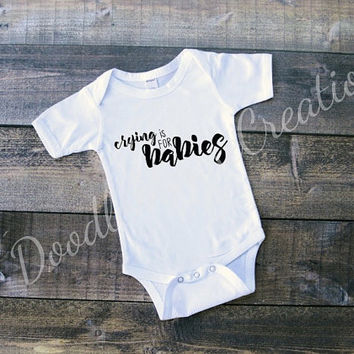 Crying is for babies, crying, new mom, baby shower gift, new baby, infant, newborn, first time mom, pregnancy announcement, first cries