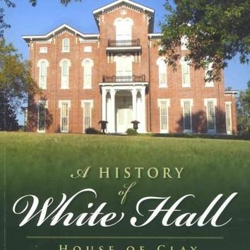 A History of White Hall: House of Clay