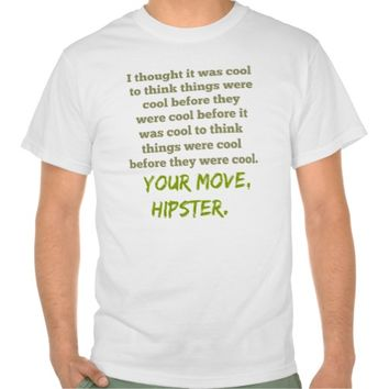 Your Move, Hipster. Tees