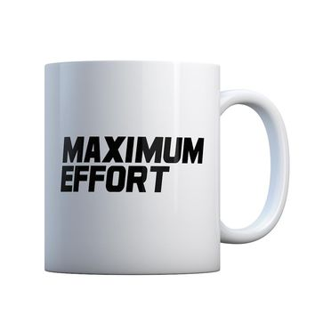 Maximum Effort Gift Mug