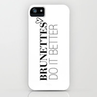Brunettes Do It Better. iPhone & iPod Case by Abigail Ann