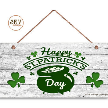 "Happy St. Patrick's Sign, Pot of Gold on Shabby Wood Background, Weatherproof,5"" x 10"" Sign, Irish Wall Plaque, Shamrocks, Irish Design"