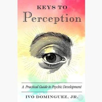 Keys to Perception, Practical Guide to Psychic Development