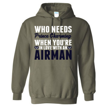 Who Needs Prince Charming When You Are In Love With An Airman - Heavy Blend™ Hooded Sweatshirt