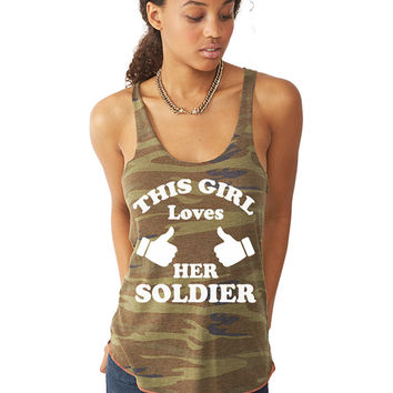 This Girl Loves Her Soldier - Army Girlfriend or Army Wife Clothing - Women's Camo Tank Top