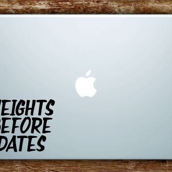 Weights Before Dates Laptop Apple Macbook Quote Wall Decal Sticker Art Vinyl Quote Inspirational Gym Fitness Girls Funny Work Out