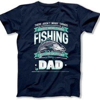 Funny Dad Shirt Fishing Gifts Outdoorsman Shirt Fisherman T Shirt Fathers Day Present Daddy Clothes Father Clothing Fishing Dad Gift TEP-325