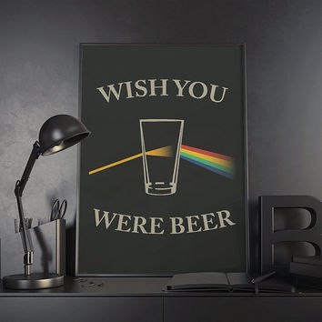 Wish you were beer Print, poster, wall art, pink floyd, quote, minimal, rainbow, art print, beer print, pink floyd quote, Wish you were here