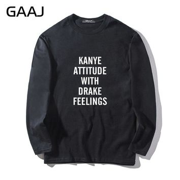"T Shirt Men GAAJ ""Kanye attitude with Drake feelings"" Streetwear Tshirt Man & Women Unisex Long Sleeve Print Letter Summer Mens"