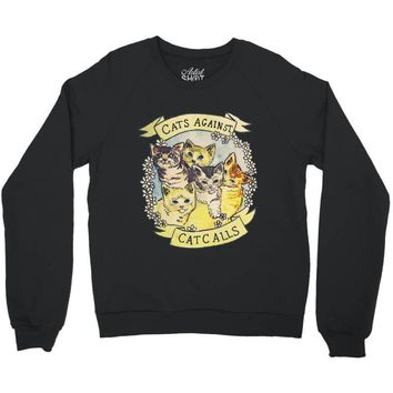 cats against cat calls Crewneck Sweatshirt