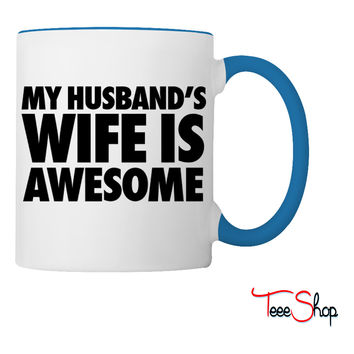 My Husband's Wife Is Awesome Coffee & Tea Mug