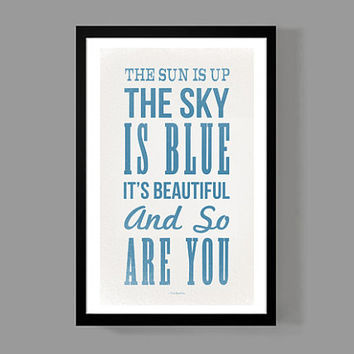 The Beatles Custom Poster - The Sun is Up, The Sky is Blue, It's Beautiful, and So Are You - Quote, A reminder, Inspirational, Motivational
